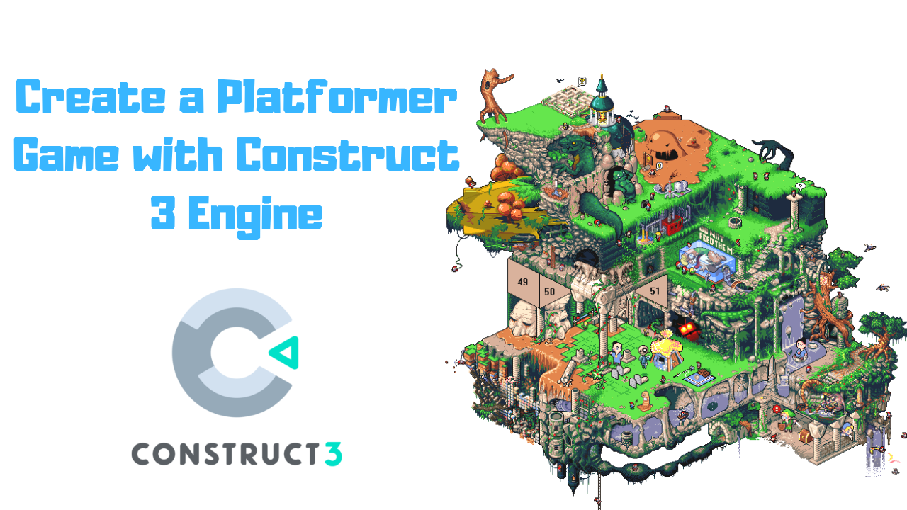 Let's develop a classic 2D platformer game in Construct 3