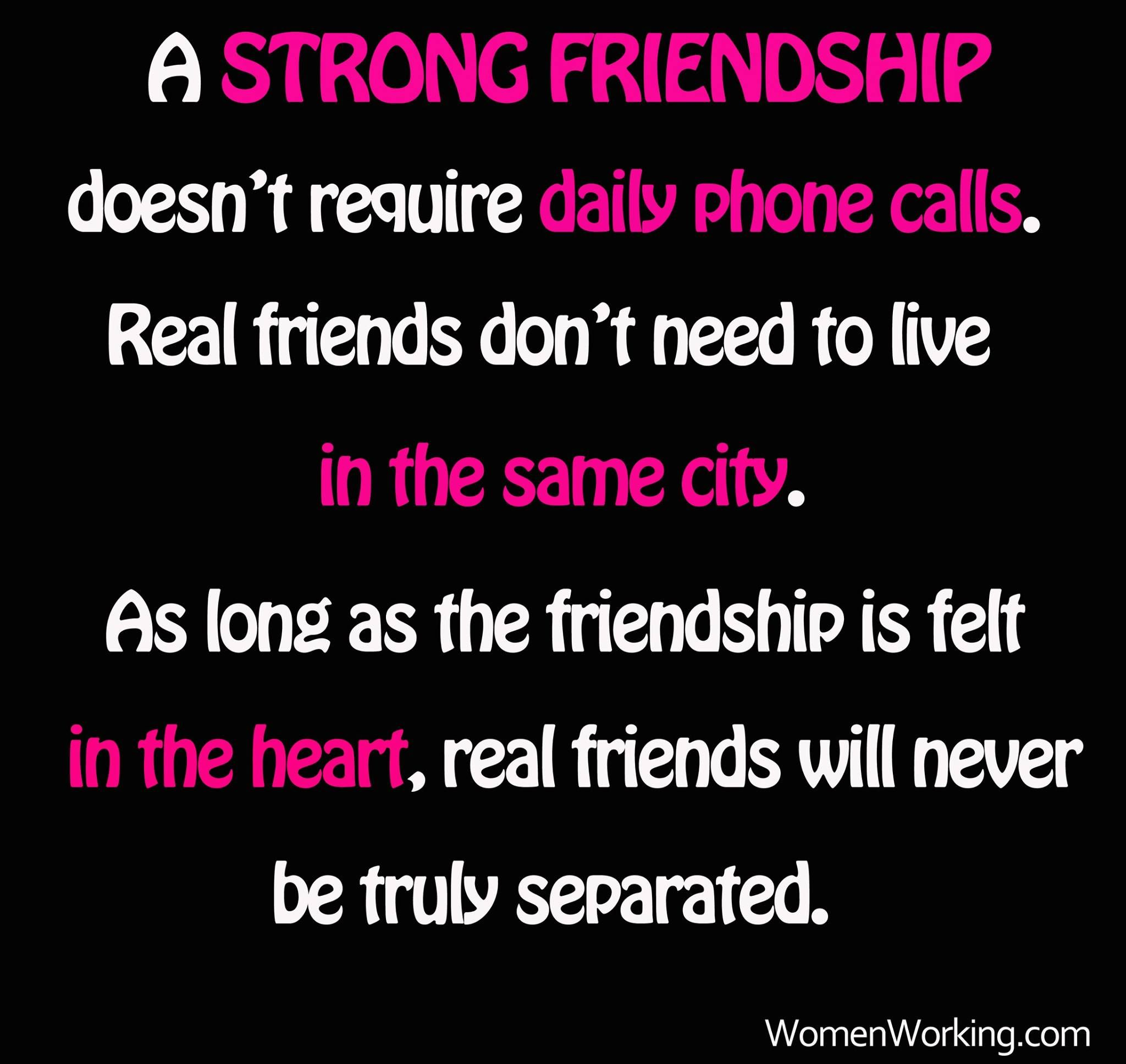 Quotes About Strong Friendships A Strong Friendship Doesn't Require Daily Phone Callsreal