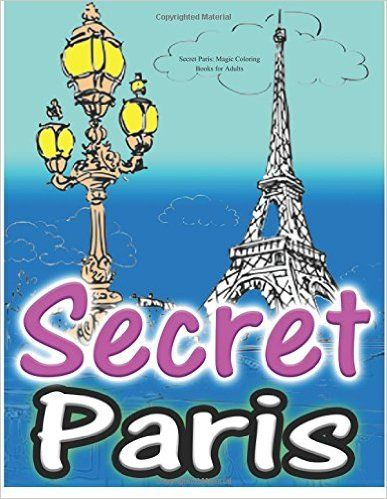 secret paris magic coloring books for adults colouring your way to calm a view of funny parisian cats and other adorable animals - A Fun Magic Coloring Book