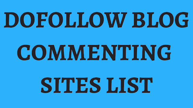 1500+ instant approval dofollow blog commenting sites list | instant
