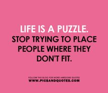 Life Is Like A Puzzle Quote Life Inspiration Inspirations For