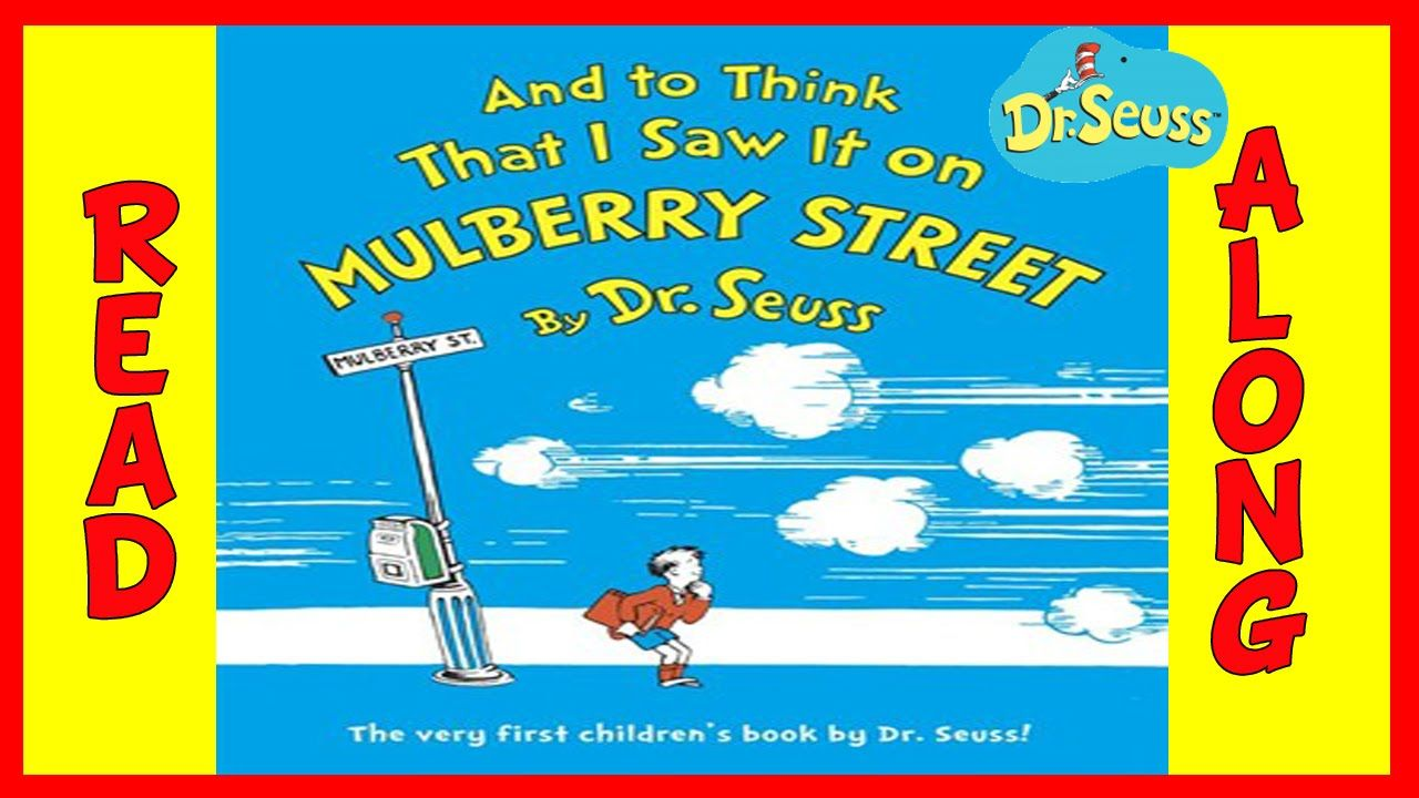 Dr Seuss And To Think That I Saw It On Mulberry Street Read Aloud Book Little Boy Names Famous Books Read Aloud
