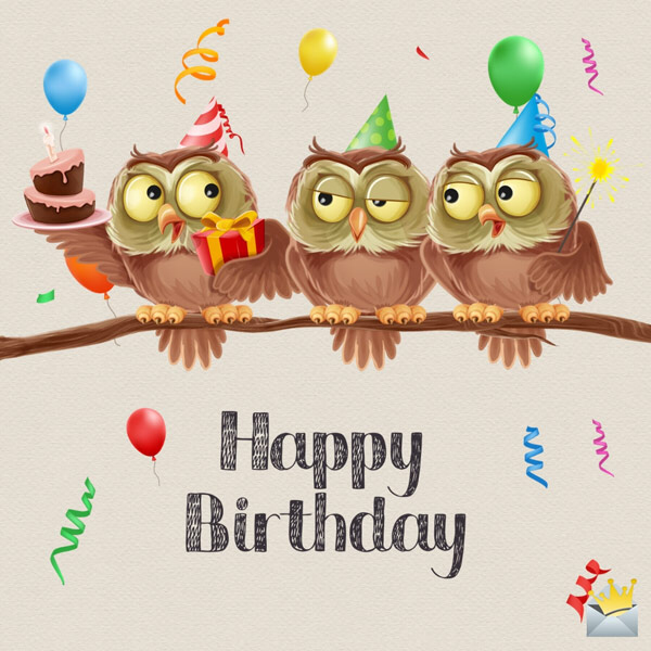 The Best Happy Birthday Images Happybirthdaywishes Happy Birthday Image With Owls Happy Birthday Images Happy Birthday Fun Happy Birthday Wishes Images