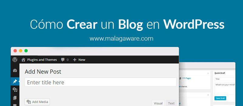 Cómo crear un blog en WordPress desde cero paso a paso. En esta ...