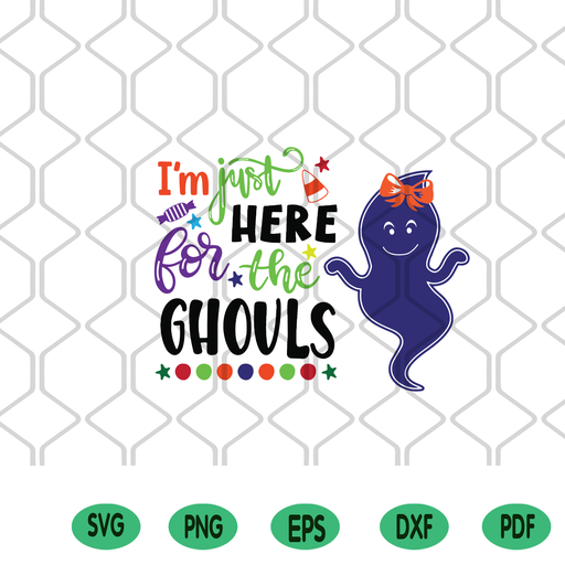 I M Just Here For The Ghouls Halloween Svg Halloween Clipart Hallow Hana2020 On Artfire