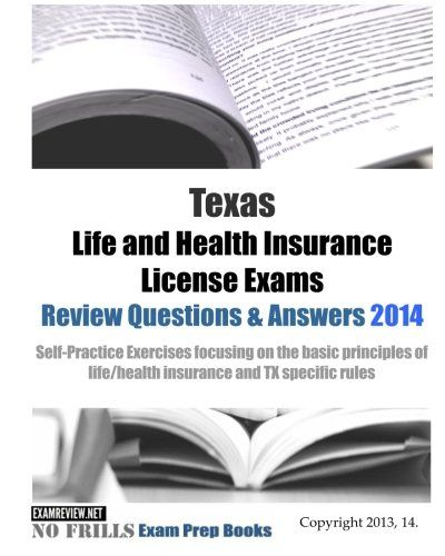 Texas Life And Health Insurance License Exams Review Questions