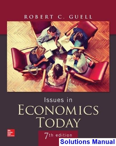 Issues in economics today 7th edition guell solutions manual issues in economics today 7th edition guell solutions manual test bank solutions manual fandeluxe Gallery