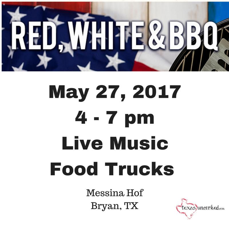 Messina Hof Red White And Bbq Memorial Day Weekend Bryan Texas Messina Hof Texas Wineries Events In Texas For Me Bbq Texas Wineries To Do This Weekend