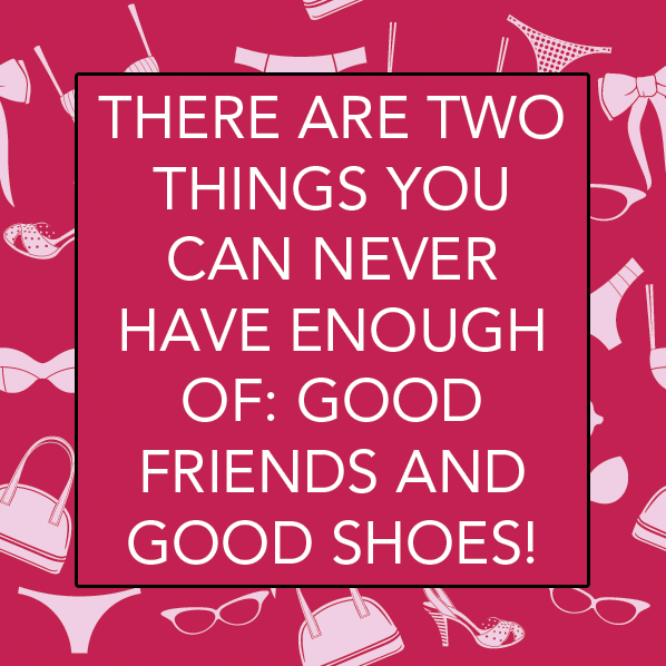 So true of us shoe lovers! | friendship quotes | Pinterest | Pink ...