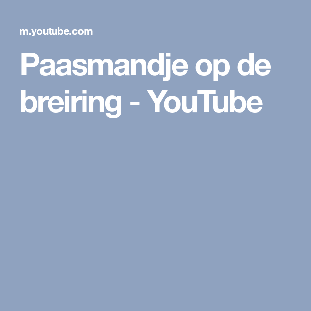 Paasmandje Op De Breiring Youtube Weven Pinterest Youtube En