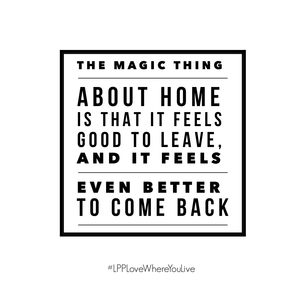 "Coming Home Quotes It Feels So Good To Come Home""the Magic Thing About Home Is"