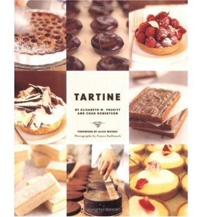 Tartine Sweet And Savoury Pastries Tarts Pies Cakes Croissants Cookies And Confections Dessert Cookbooks Baking Book Baking Cookbooks
