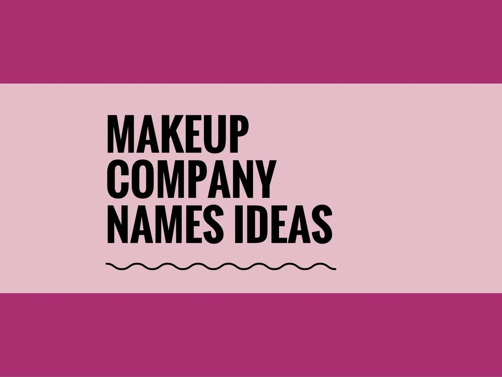 373 Creative Makeup Company Names Ideas With Images Makeup