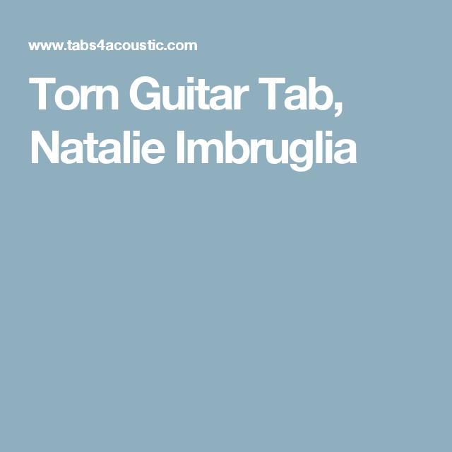 Torn Guitar Tab, Natalie Imbruglia | Accordi | Pinterest | Natalie ...