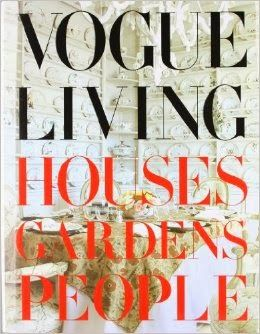 Just a Darling Life: 14 Books we NEED: Fashion, Weddings, Designers, and Decor - Vogue Living: Houses, Gardens, People