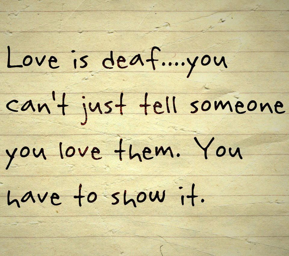 Encouraging Love Quotes Love Is Deaf….you  Quote Of The Day  Pinterest  Health Quotes