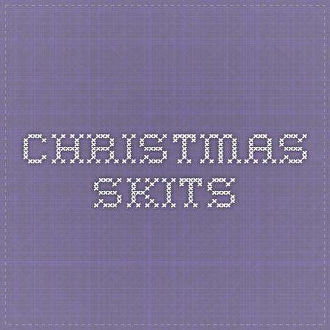 Christmas Skits Christmas Drama Christmas Pageant Christmas Plays Christmas Program Christian Christmas