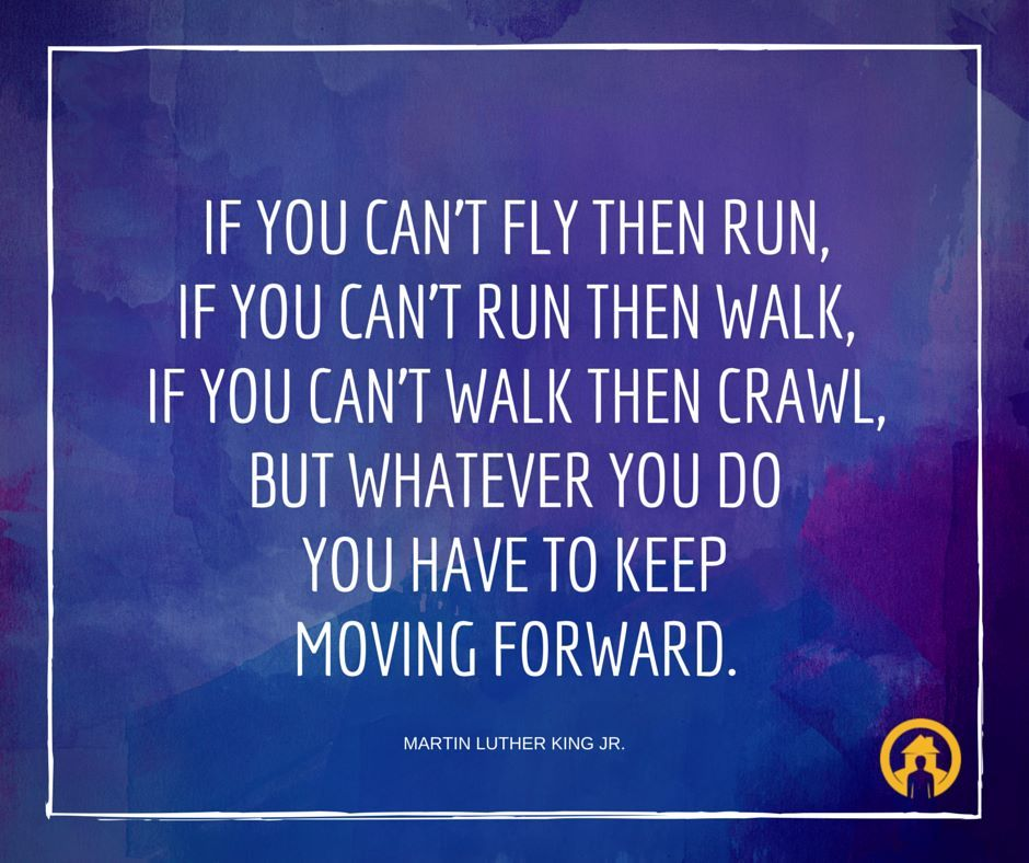 Keep moving forward and never stop working.