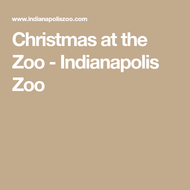 Christmas At The Zoo Indianapolis Zoo In 2020 Christmas At The Zoo Indianapolis Zoo Zoo