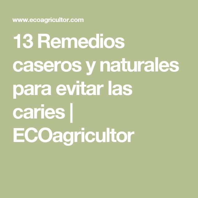13 Remedios caseros y naturales para evitar las caries | ECOagricultor