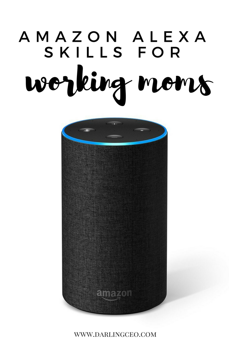 Amazon Alexa Skills For Busy Working Moms Alexa Skills Amazon Alexa Skills Working Moms