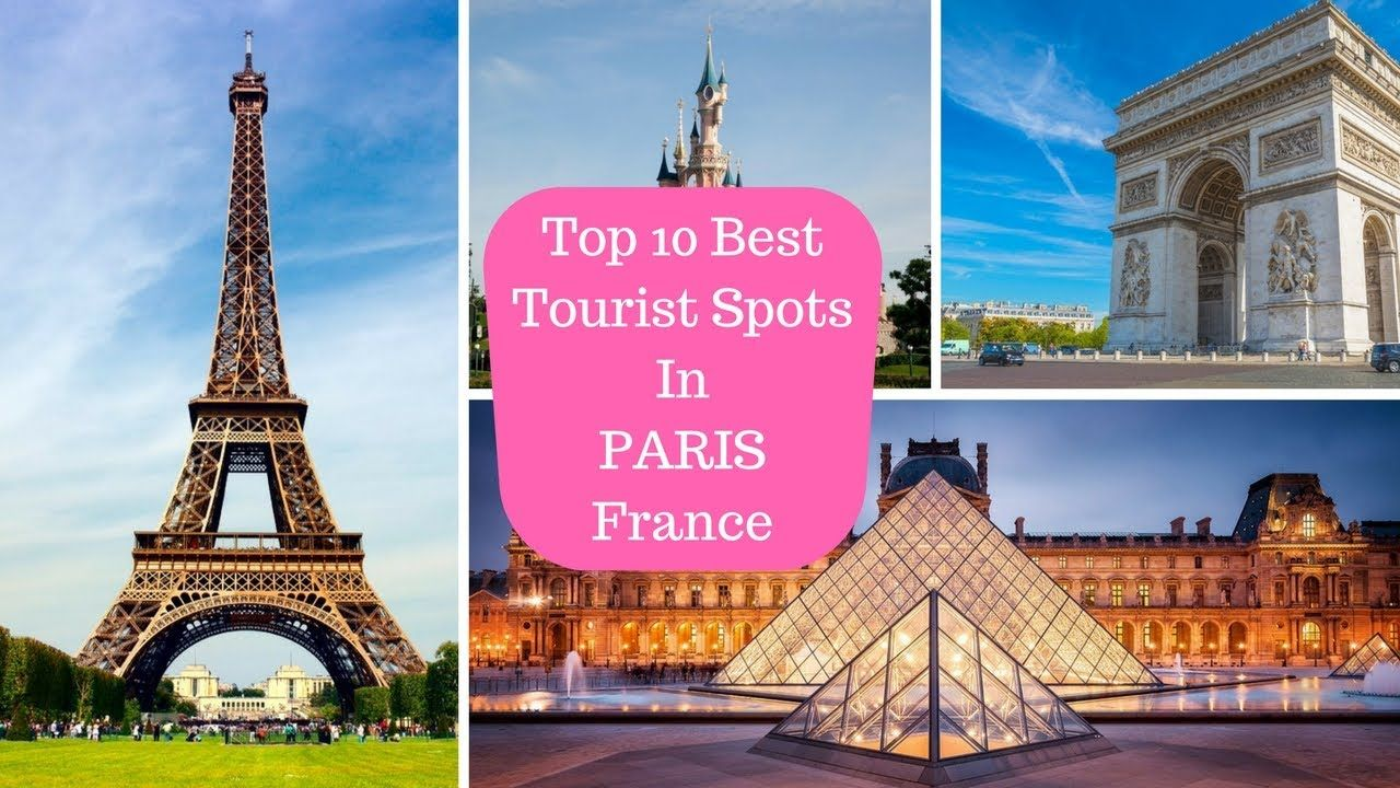 top 10 best tourist spots in paris france best places to visit