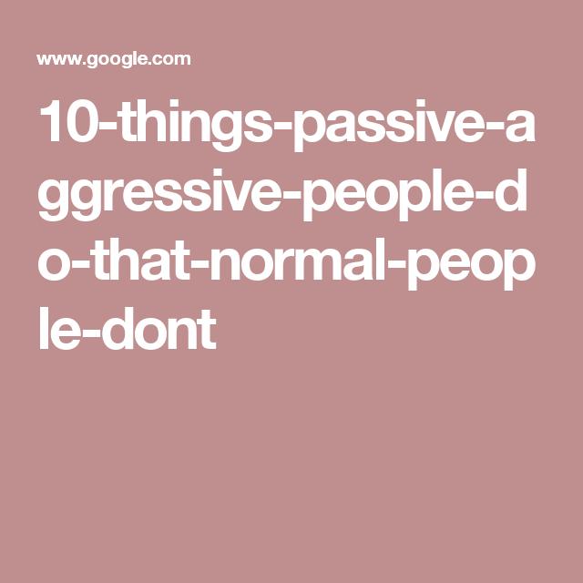 Talk Parents 10 Do Things Passive Aggressive perhaps