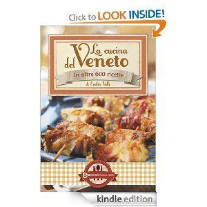 La cucina del Veneto (Grande cucina italiana) (Italian Edition) by ...