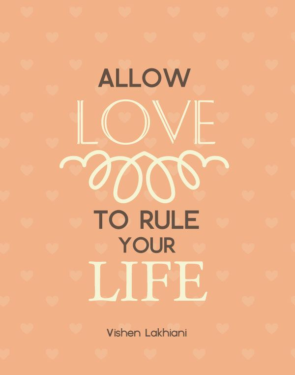 Allow Love to Rule Your Life