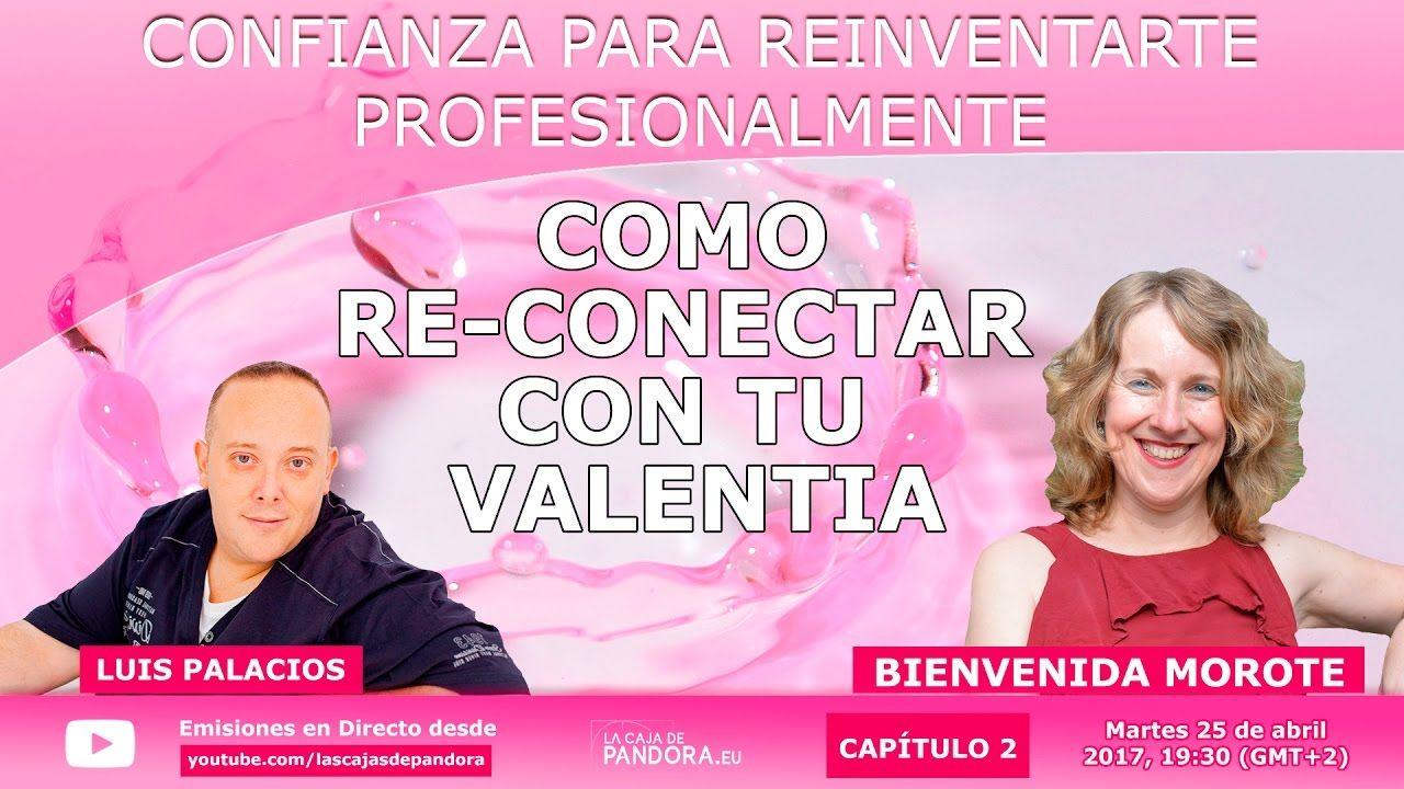 COMO RE-CONECTAR CON TU VALENTIA Y CONFIANZA PARA REINVENTARTE PROFESION...