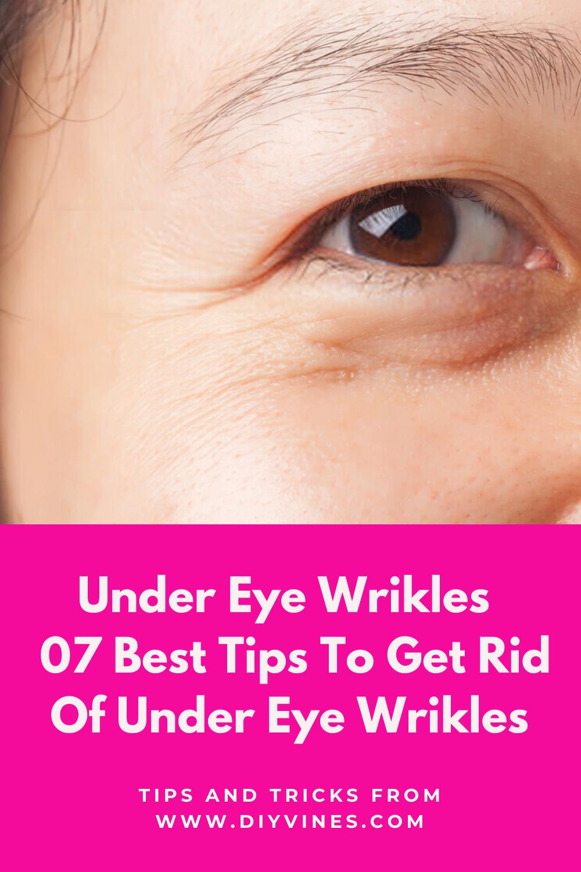 Under Eye Wrinkles 07 Tips To Treat Under Eye Wrinkles In 2020 Under Eye Wrinkles Eye Wrinkle Eye Wrinkles Remedies