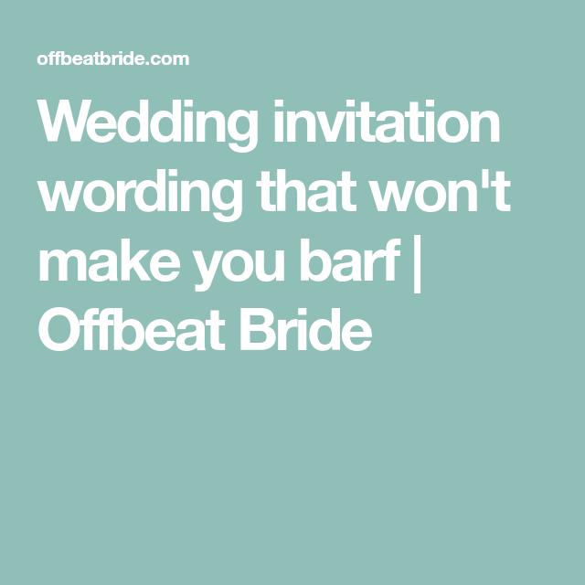 Wedding invitation wording that wont make you barf pinterest wedding invitation wording that wont make you barf offbeat bride stopboris Image collections