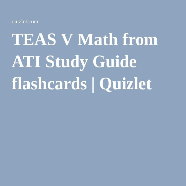 TEAS V Math From ATI Study Guide Flashcards Quizlet Sol