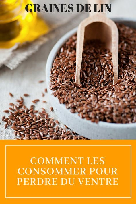 Comment consommer la graine de lin pour perdre du ventre
