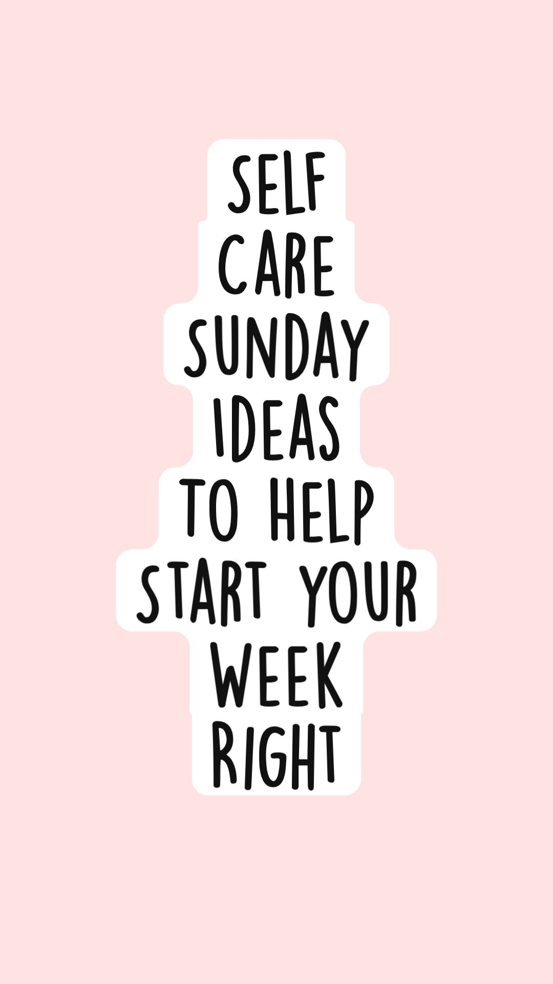 Self Care Sunday  Ideas To Help Start your  Week  Right