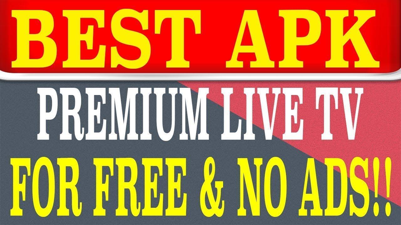BEST LIVE TV APK 2018 SO FAR Premium Live TV / Live