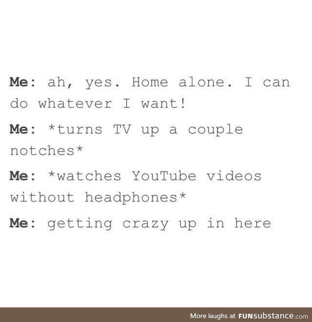 I like being home alone - FunSubstance