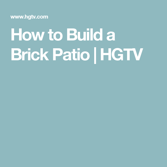 How to Build a Brick Patio | HGTV