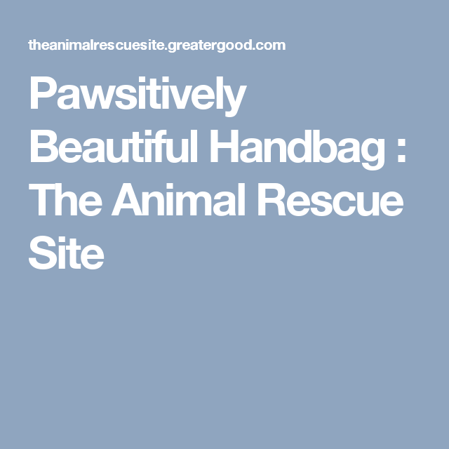 Pawsitively Beautiful Handbag   The Animal Rescue Site 4b2e2612ac252
