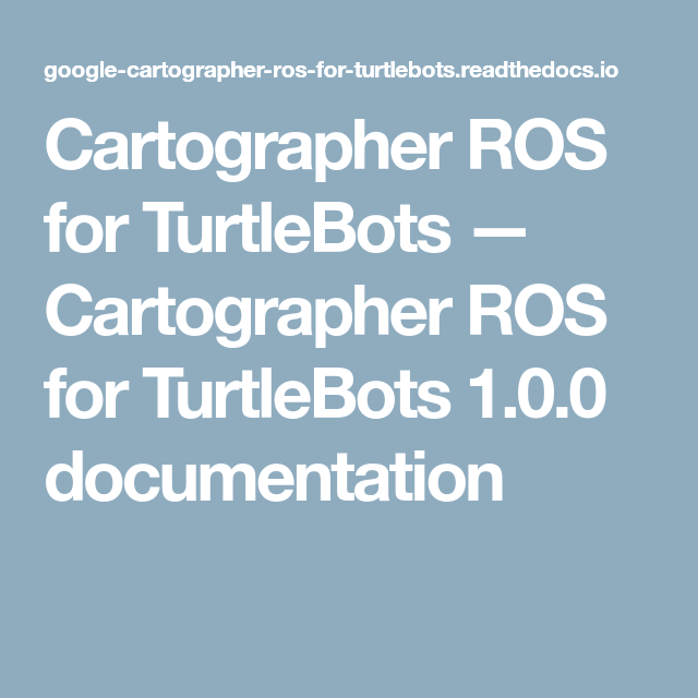Cartographer ROS for TurtleBots — Cartographer ROS for