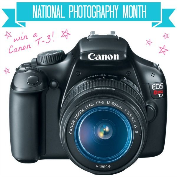 National Photography Month Canon T-3 Giveaway | Canon, Canon DSLR e Fotocamere dslr