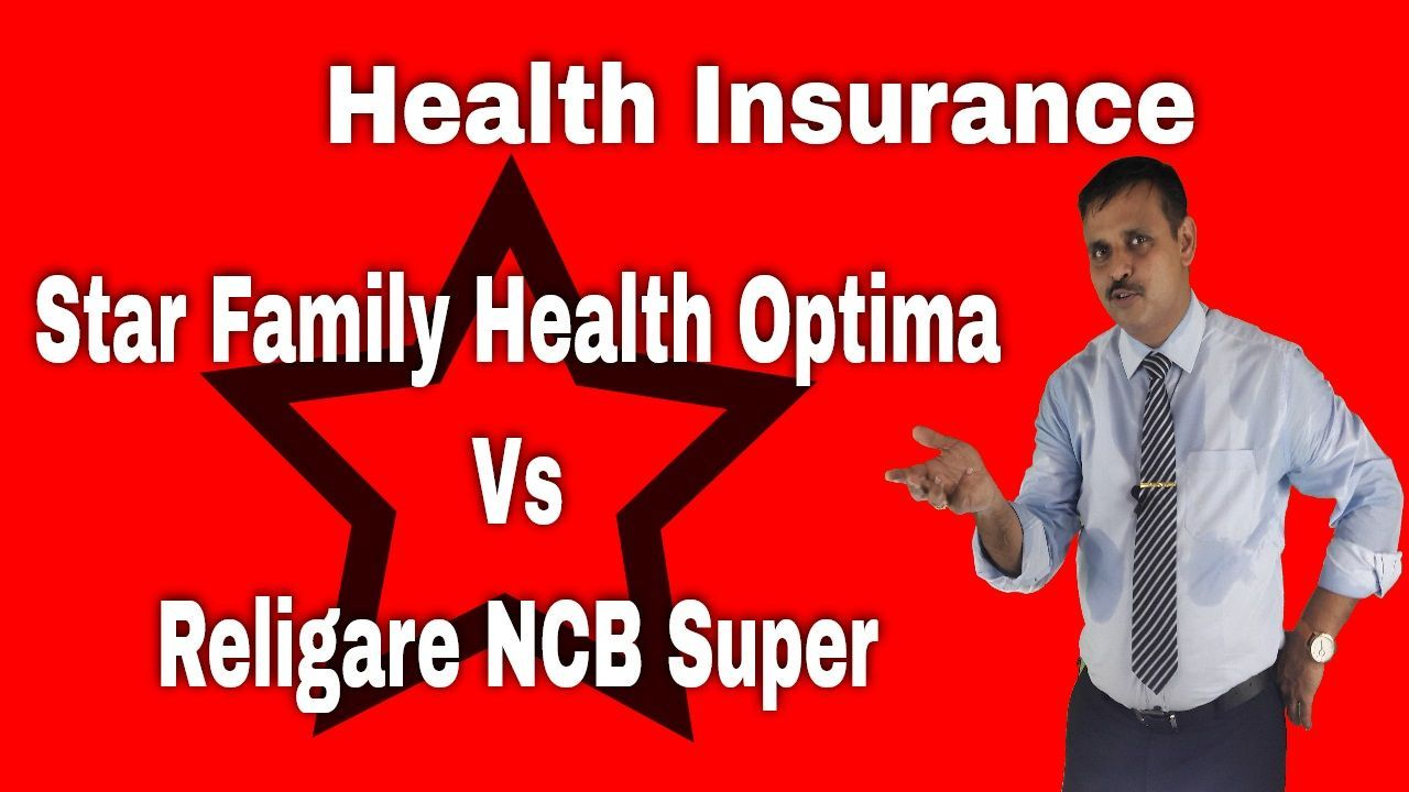 Newest Free Star Family Health Optima Vs Religare Ncb Super