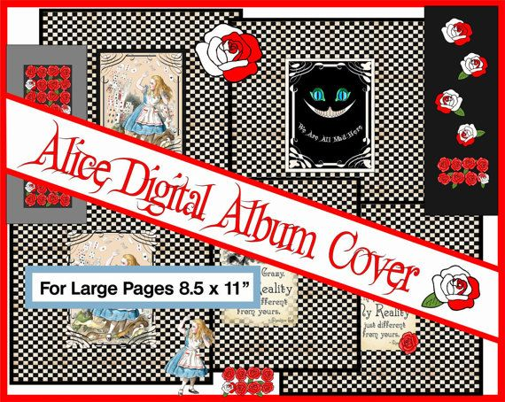 "Cover for Alice Digital Album. 8.5 x 11"",  large album cover, Alice in wonderland,  Journal Kit, Scrapbooking, Card Making,"