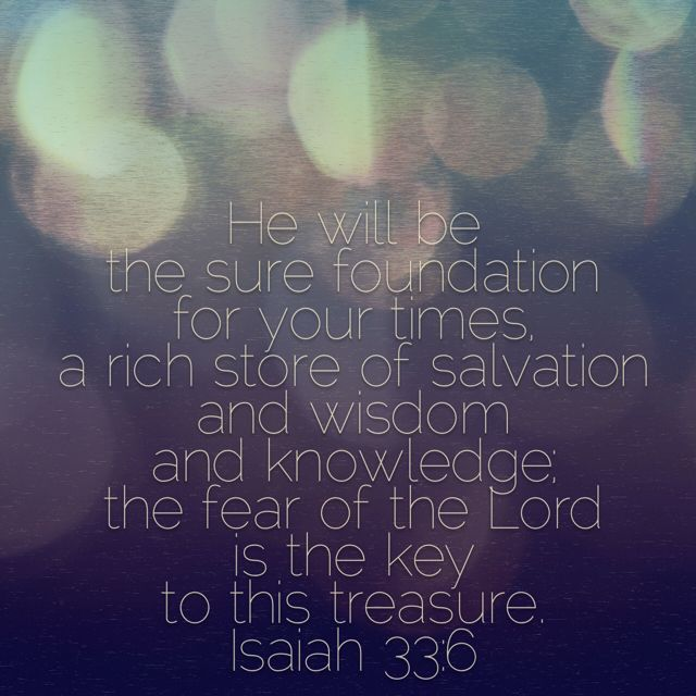Isaiah 33:6 | Isaiah 33, Fear of the lord, Isaiah