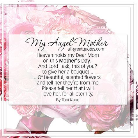 Heaven Holds My Mother On This Mothers Day By Toni Kane Mum