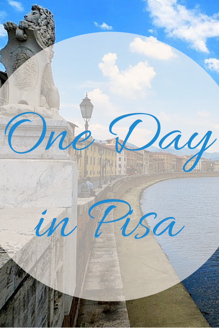 Italian Florence: One Day In Pisa: What To See And Do