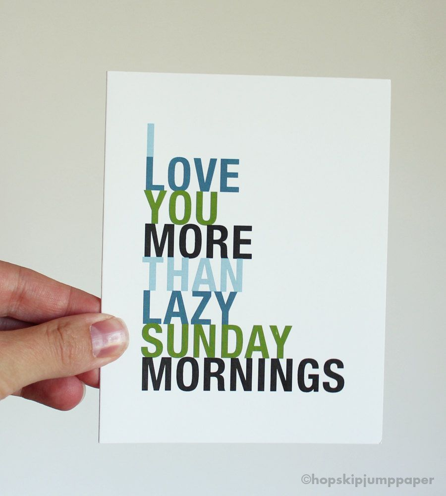 I Love You More Than Funny Quotes Greeting Card Typography I Love You More Than Lazy Sunday