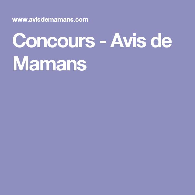 Concours Avis De Mamans Concours Concours Grand Jeu Concours Et Grand Jeux