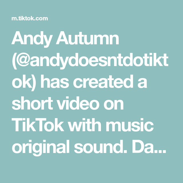Andy Autumn Andydoesntdotiktok Has Created A Short Video On Tiktok With Music Original Sound Day 2 Till This Goes Viral Fyp Haha Funny Songs The Originals