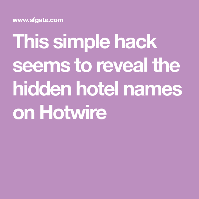 This Simple Hack Seems To Reveal The Hidden Hotel Names On Hotwire